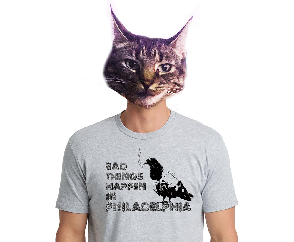 Image of Bad Things Happen In Philadelphia Tee