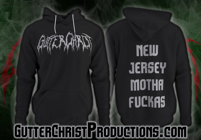 Image of GUTTER CHRIST NJ MOTHA FUCKAS HOODIE (PREORDER SHIPS OCT 9TH)