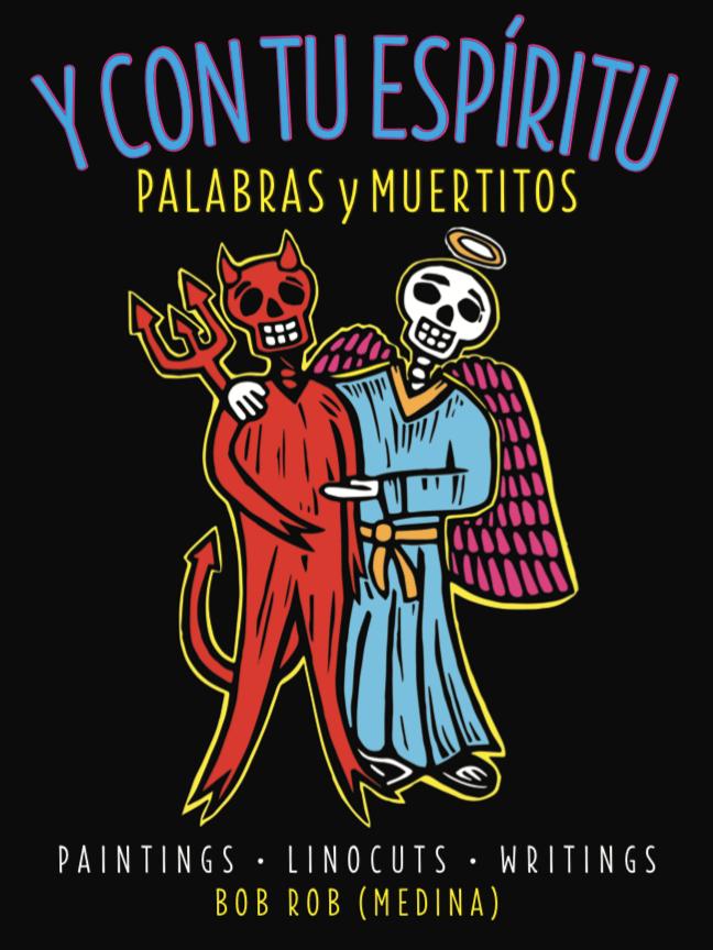 Image of Y Con Tu Espíritu : Palabras y Muertitos by Bob Rob (Medina)