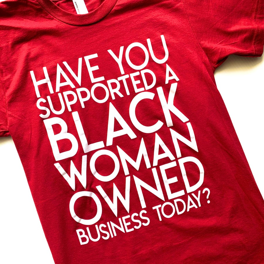 "Image of ""Have You Supported a Black Woman Owned Business Today?"" Shirt (Burgundy)"