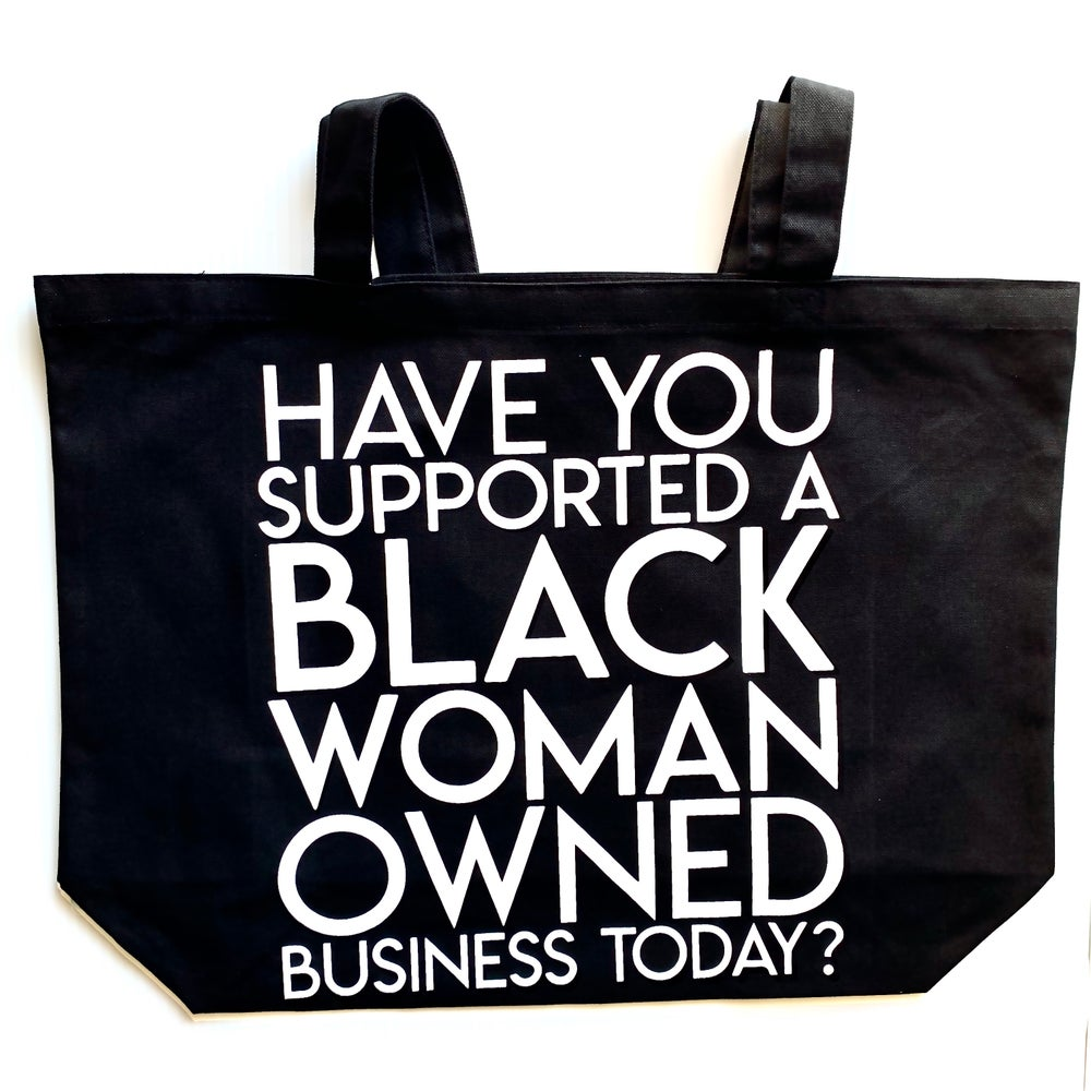 "Image of ""Have You Supported a Black Woman Owned Business Today"" JUMBO Tote"