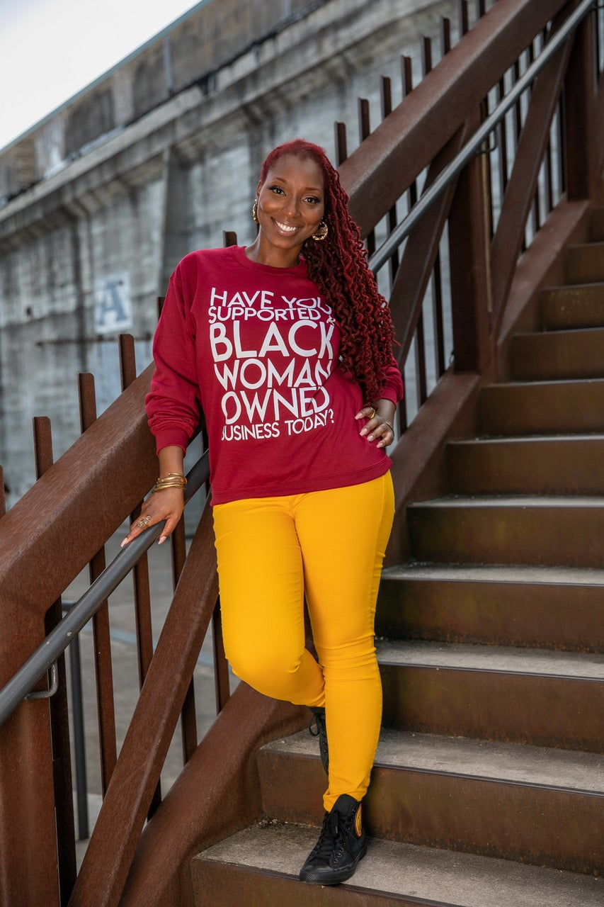 "Image of ""Have You Supported a Black Woman Owned Business Today?"" Sweatshirt (Burgundy)"