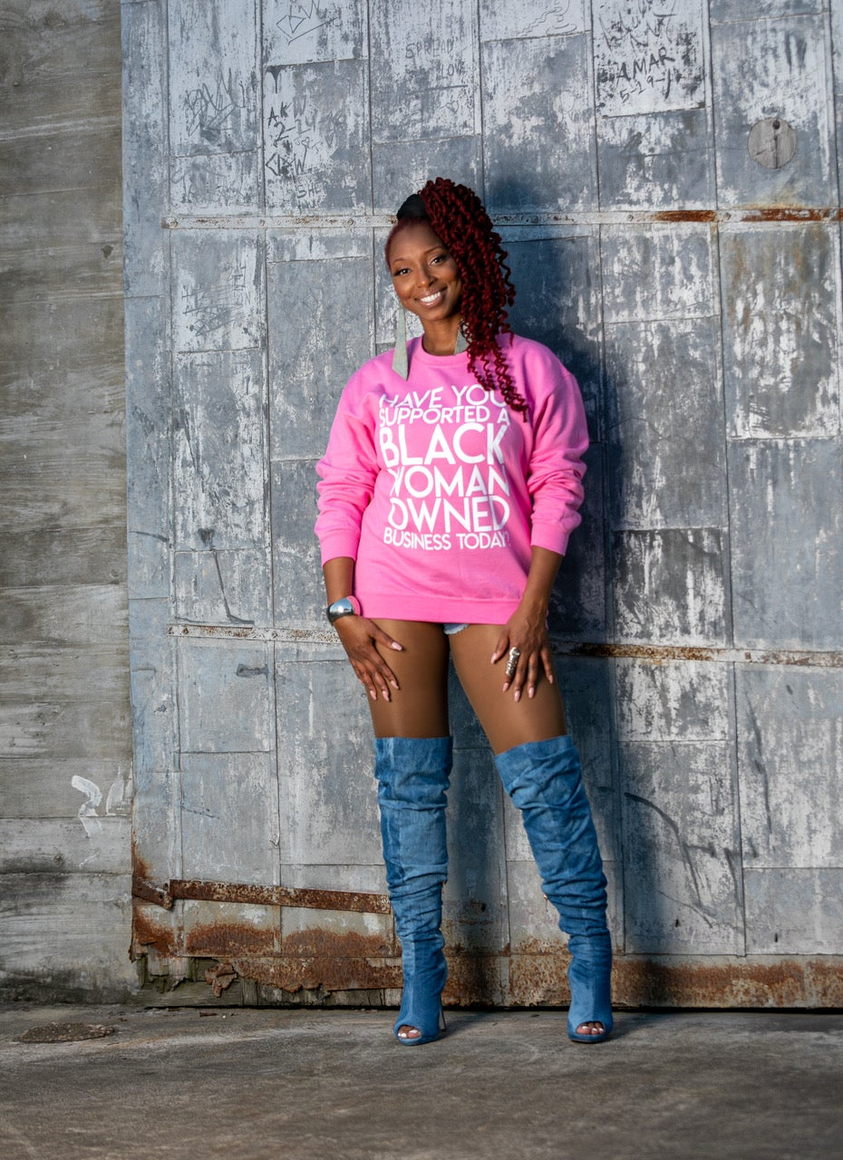 """Image of """"Have You Supported a Black Woman Owned Business Today?"""" Sweatshirt (Pink)"""