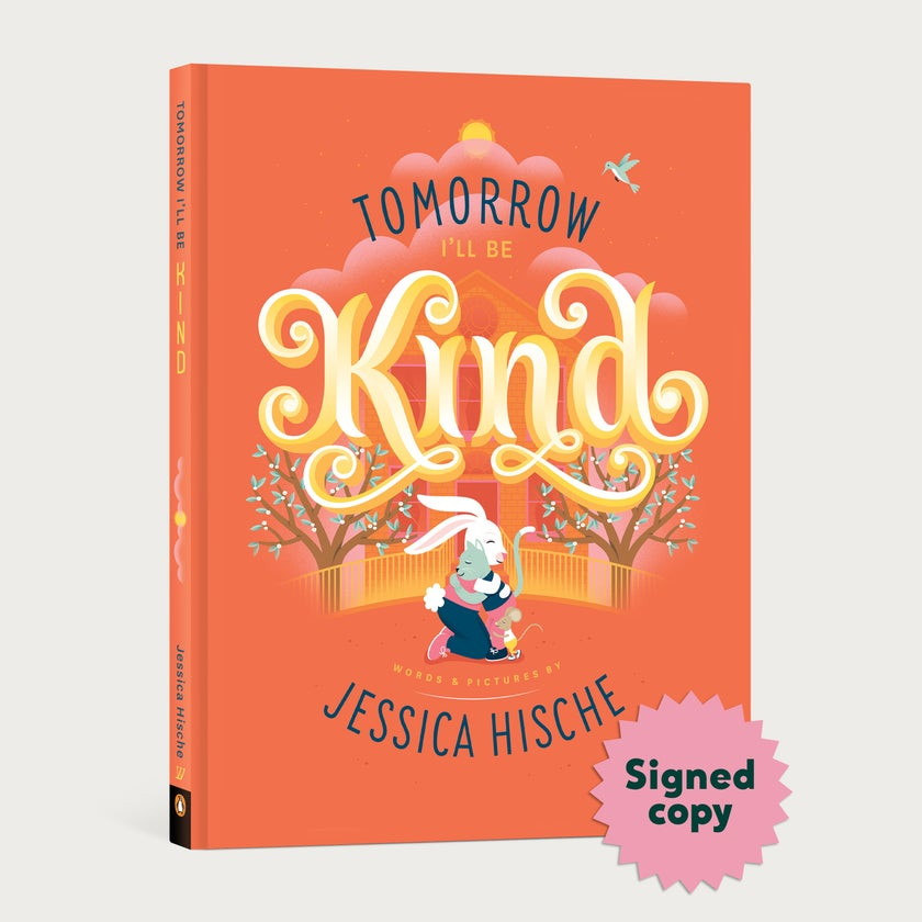 Tomorrow I'll be Kind Signed Book