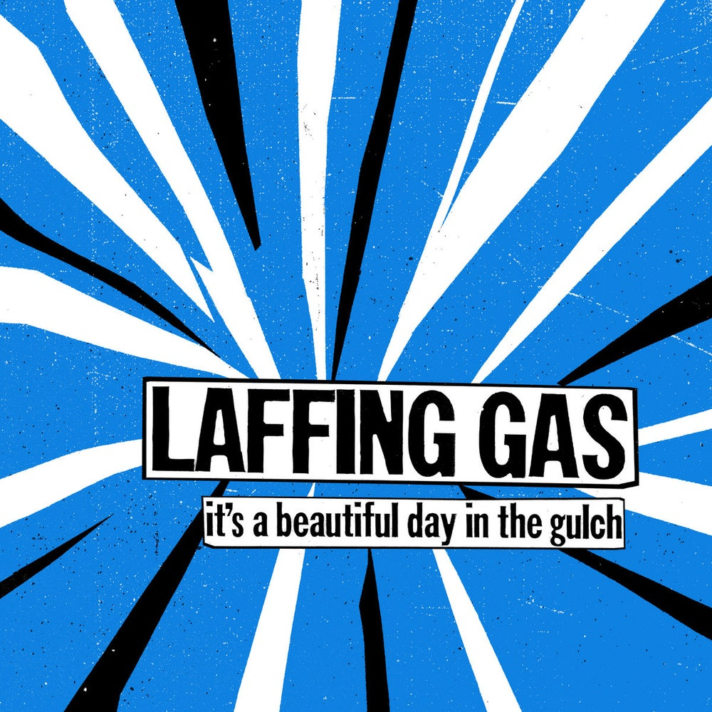 """Laffing Gas - It's a Beautiful Day in the Gulch 12"""""""