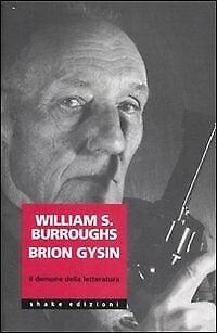 Image of W.S. Burroughs e Brion Gysin - Il demone della letteratura