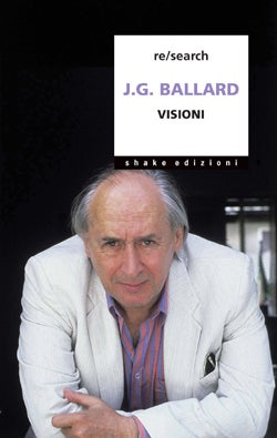 Image of J.G. Ballard - Visioni (Re/Search)