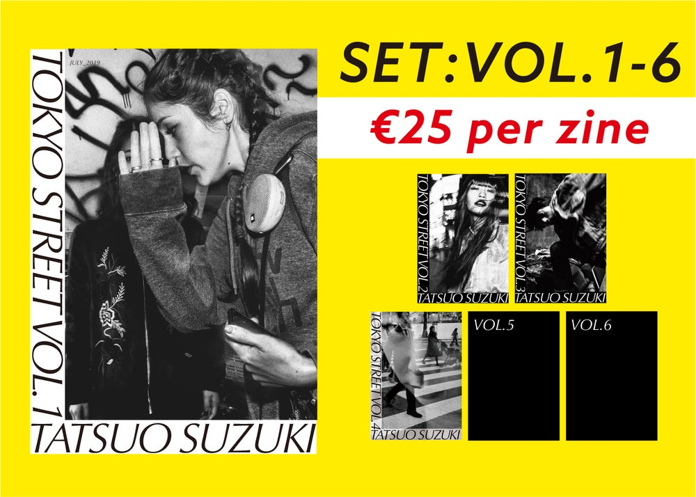 Image of 【SET: Vol.1 -Vol.6】 ZINE: TOKYO STREET (INCLUDING SHIPPING COST)