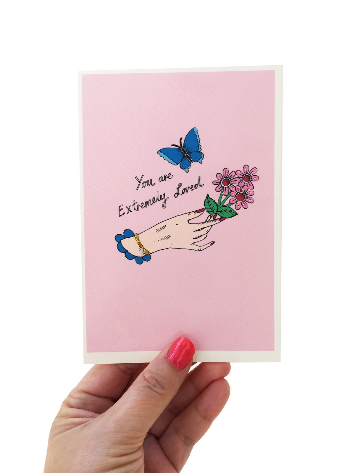 You are Extremely Loved Card