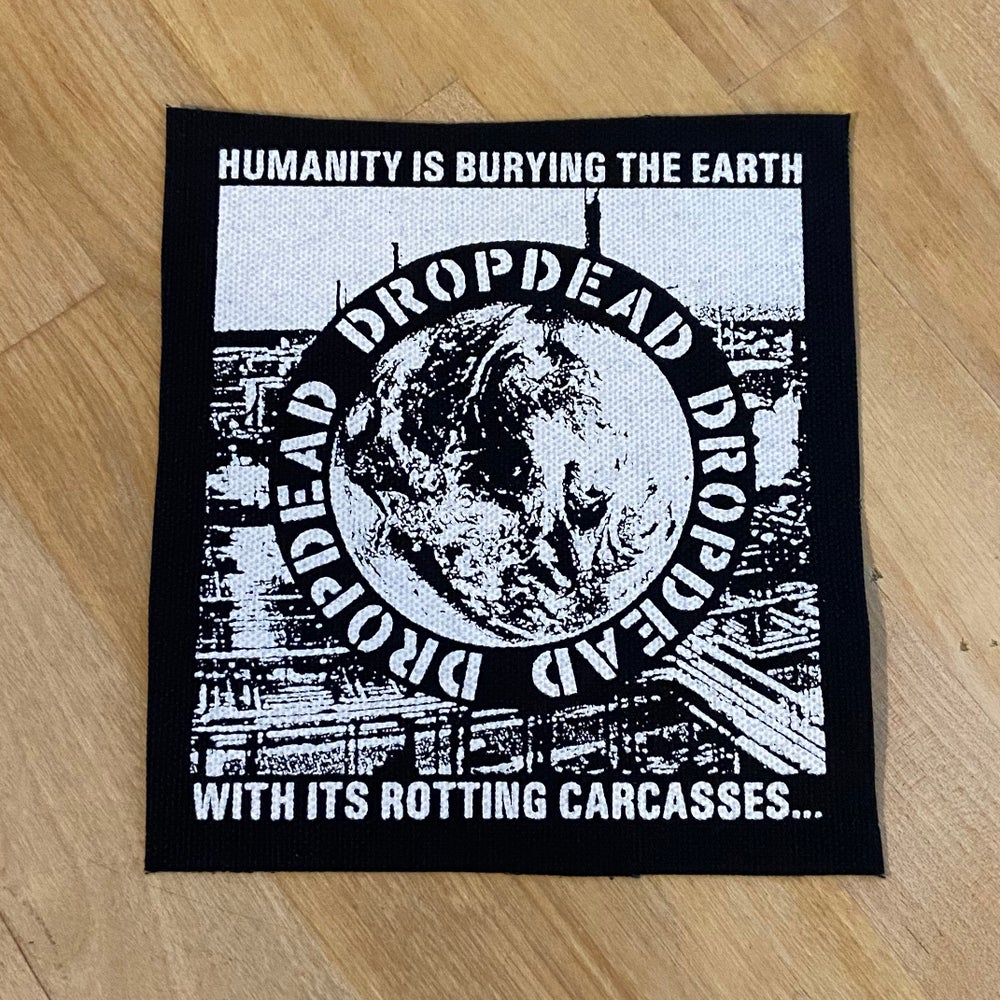 "DROPDEAD ""Humanity Is Burying The Earth"" Patch"