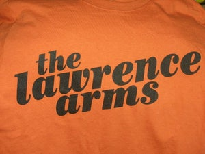 Image of The Lawrence Arms ORANGE BUTTSWEAT AND TEARS T Shirt