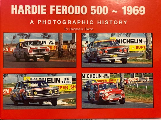 Image of Bathurst 1969 Hardie Ferodo 500. Hard Cover & Numbered. A Photographic History