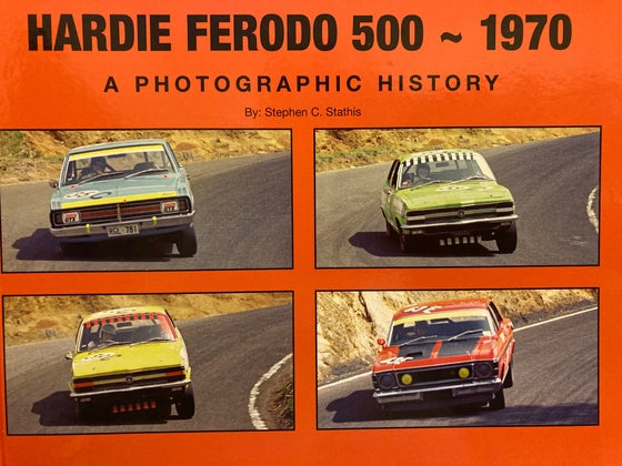 Image of Bathurst 1970 Hardie Ferodo 500. Hard Cover & Numbered. A Photographic History.