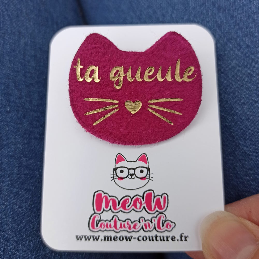 Image of Broche ta gueule