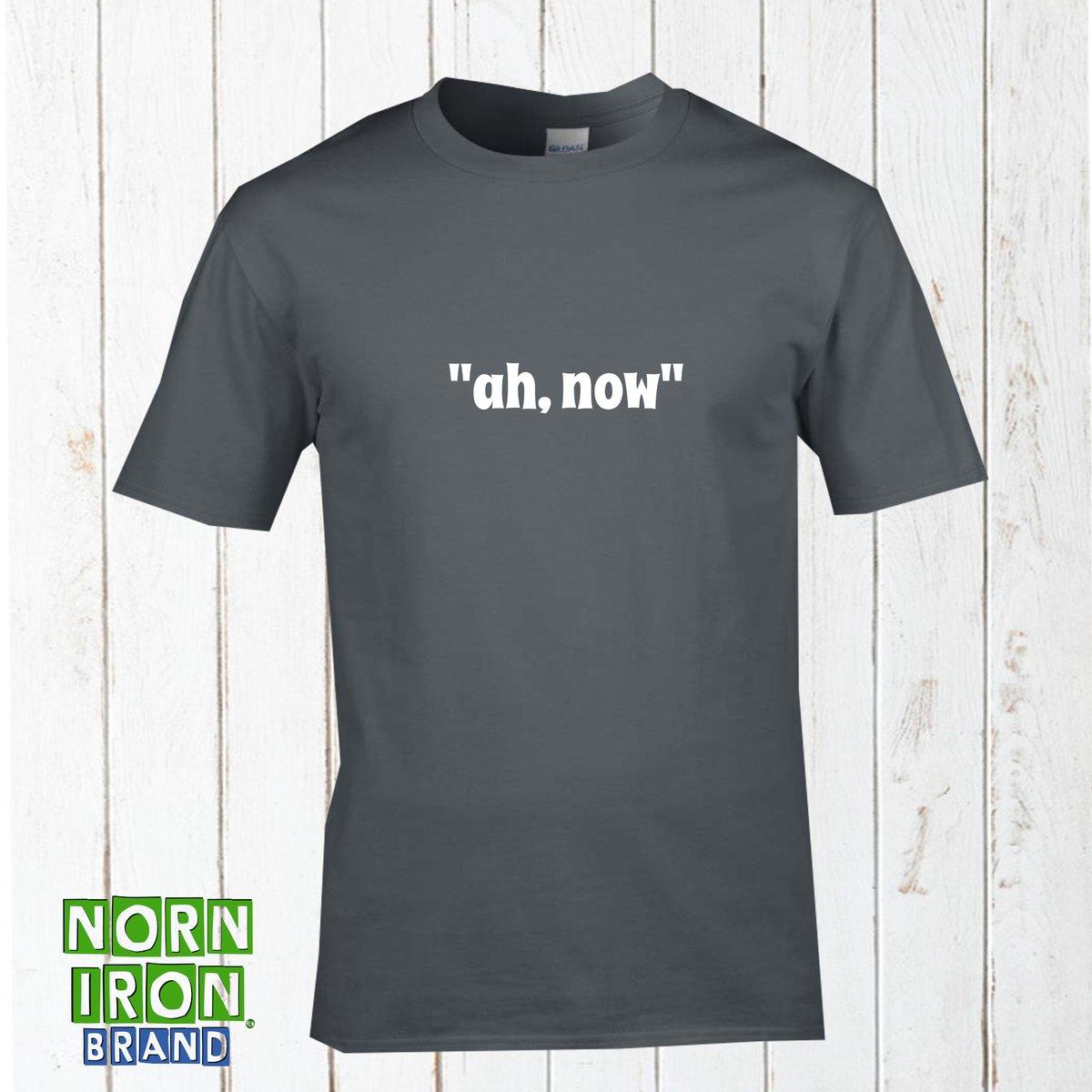 """""""Ah, now"""" T-Shirt"""