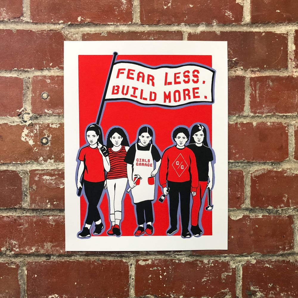 FEAR LESS. BUILD MORE. Screenprinted Poster