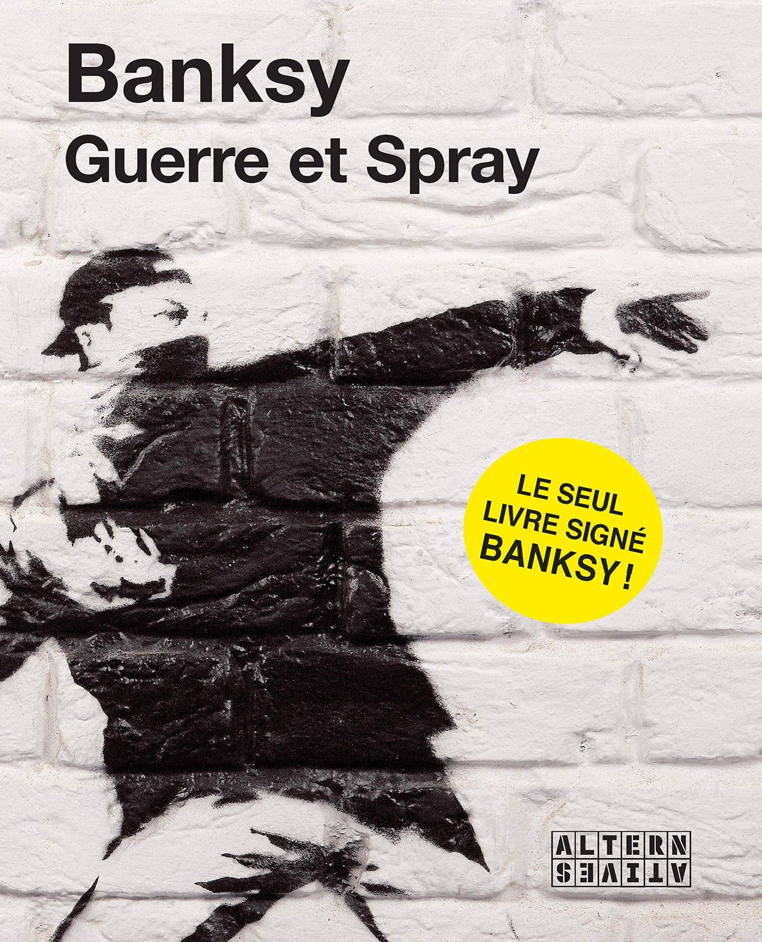 Image of Banksy   Guerre et spray / livre signé !