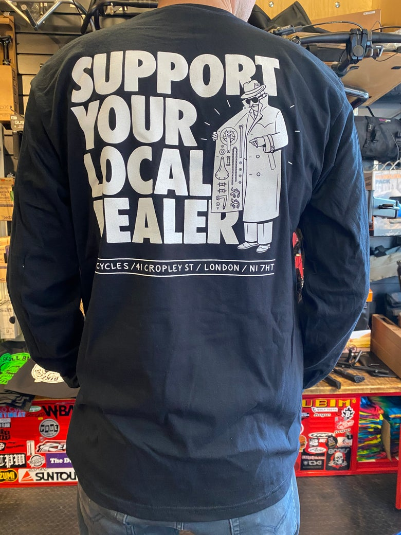 Image of Support Your Local Dealer - Black Long Sleeve