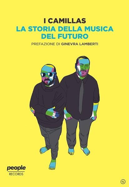 """Image of I Camillas - """"Storia della Musica del Futuro"""""""