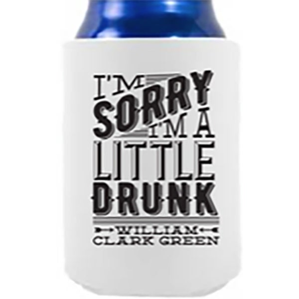 "Image of White ""I'm Sorry I'm A Little Drunk"" koozie"