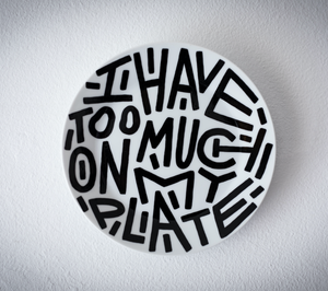 Image of I have too much on my plate