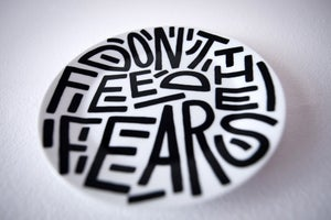 Image of Don't feed the fears