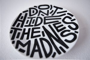 Image of Don't hide the madness
