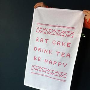 Image of Eat Cake, Drink Tea, Be Happy Tea Towel