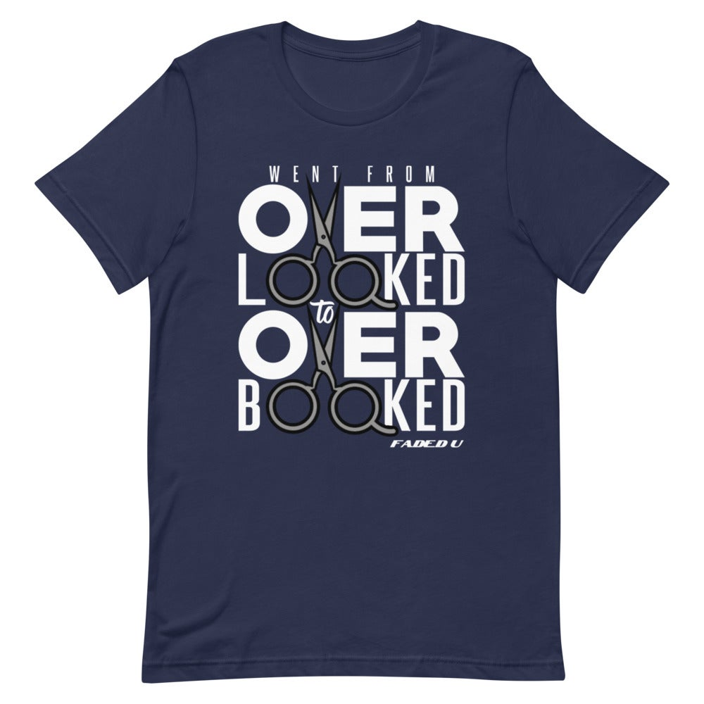 Image of Went From Overlooked to Overbooked T-Shirt