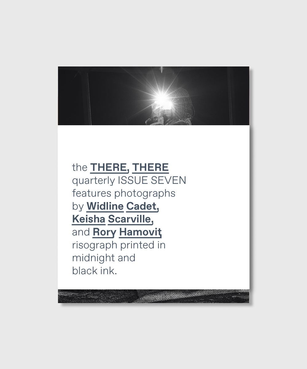 Image of the THERE, THERE quarterly // ISSUE SEVEN