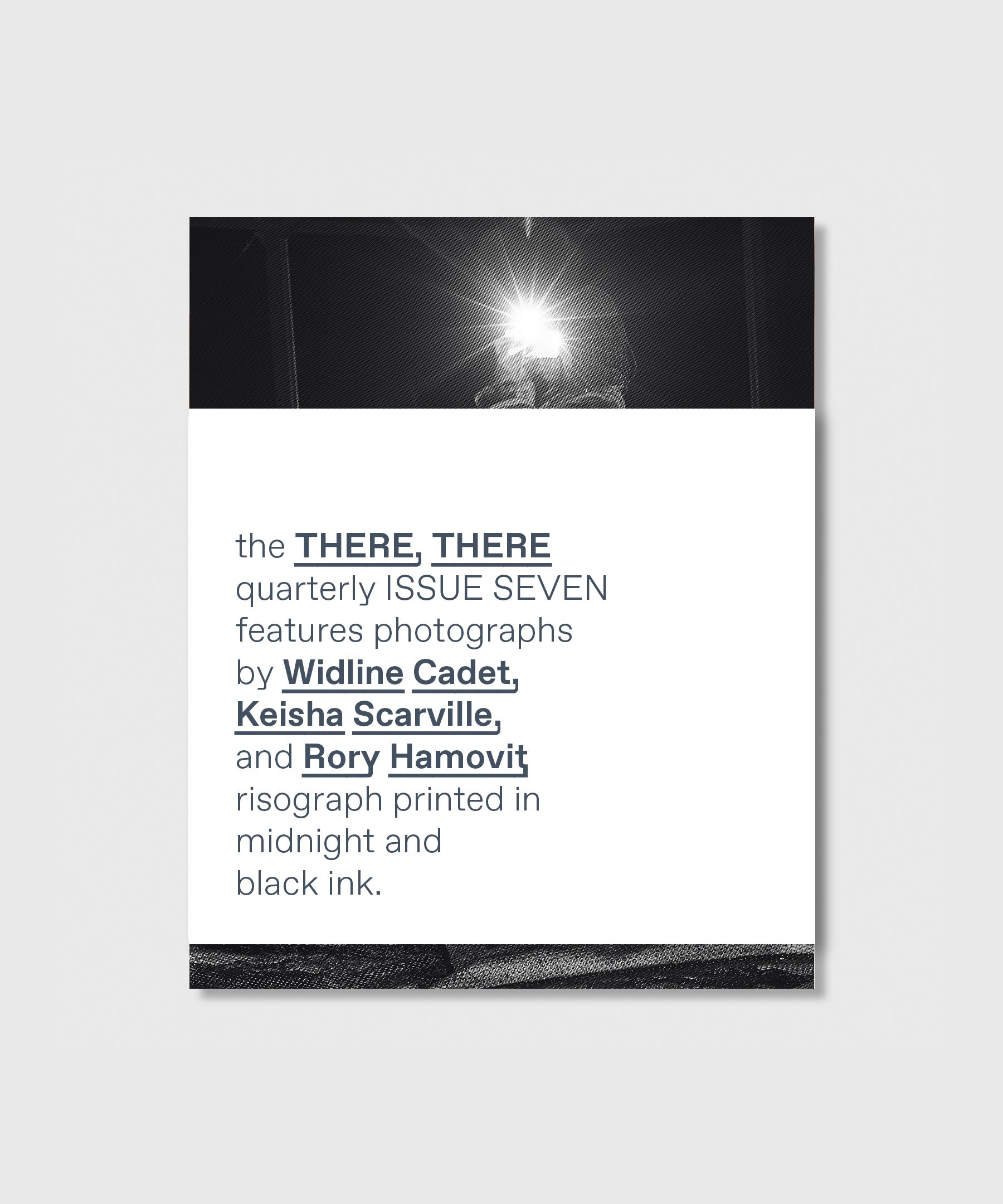 Image of PRE-ORDER // the THERE, THERE quarterly ISSUE SEVEN