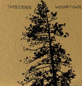 Image of Tambourinen - Wooden Flower (Thick Kraft Sleeve / Heavy Black Vinyl) CARDINAL FUZZ