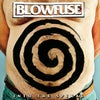 "BLOWFUSE - ""Into The Spiral"" LP"