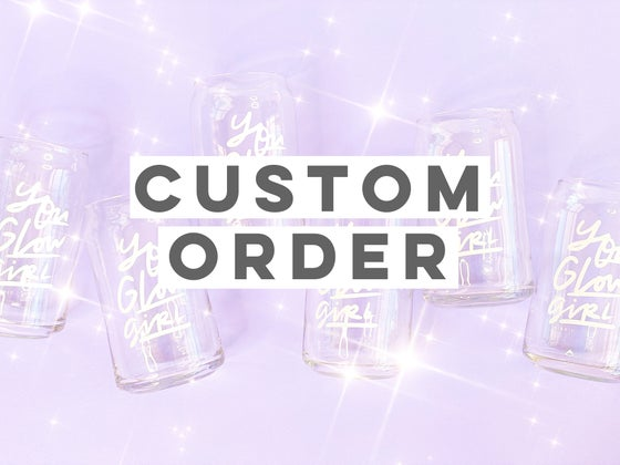 Image of Glow Girl Glass - Custom Order