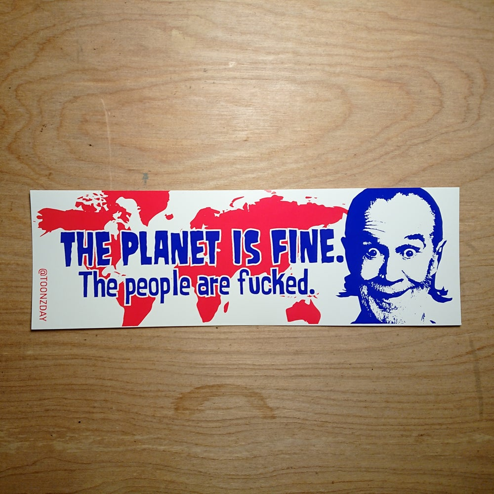 Image of The Planet is Fine Carlin sticker