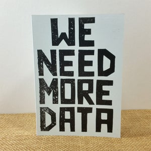 We need more data