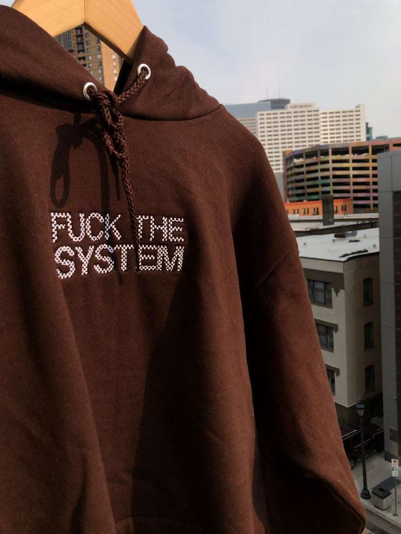 Image of BROWN FUCK THE SYSTEM HOODIE