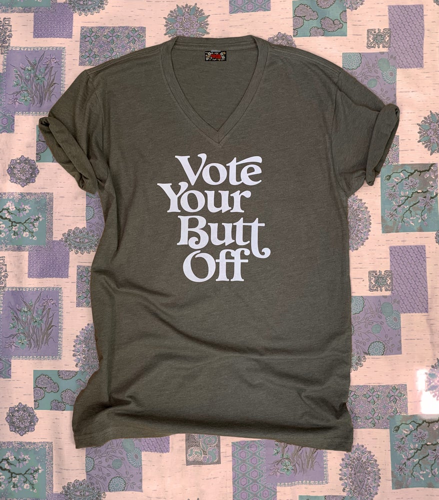 Image of Vote Your Butt Off- Unisex V Neck Tee