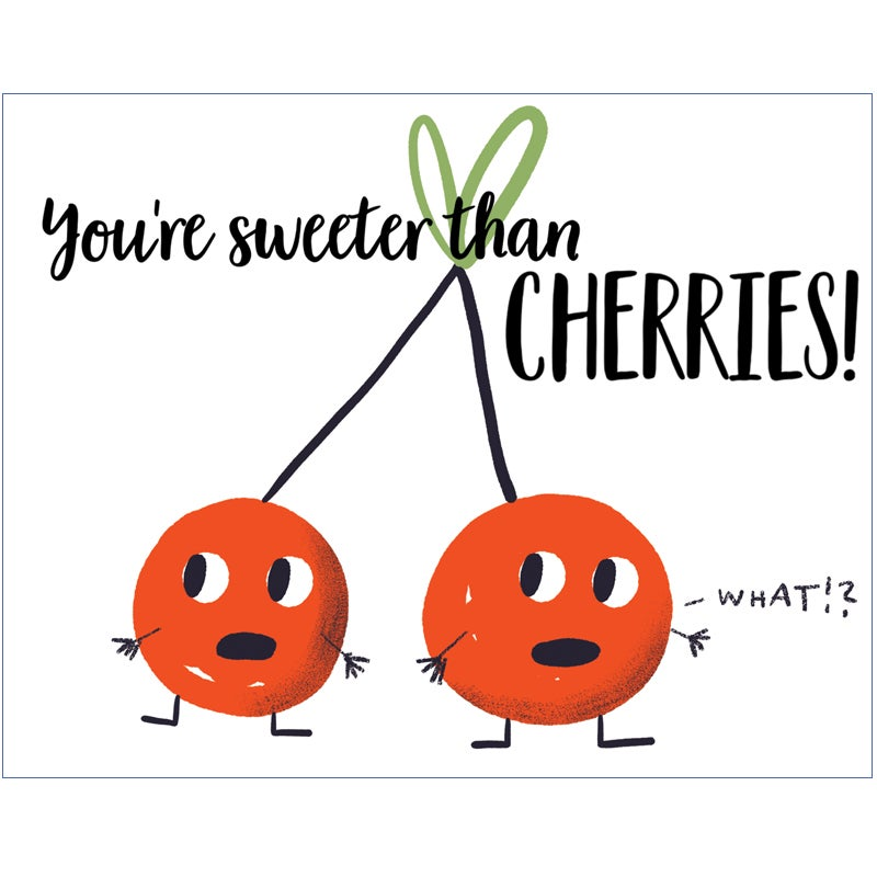 Image of You're sweeter than Cherries!