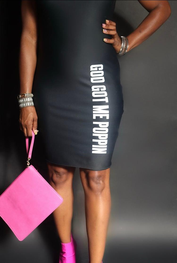 God Got Me Poppin Dress
