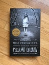 Miss Peregrine's Home for Peculiar Children (Miss Peregrine's Peculiar Children #1) by Ransom Riggs