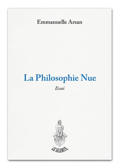 Image of La Philosophie Nue par Emmanuelle Arsan.
