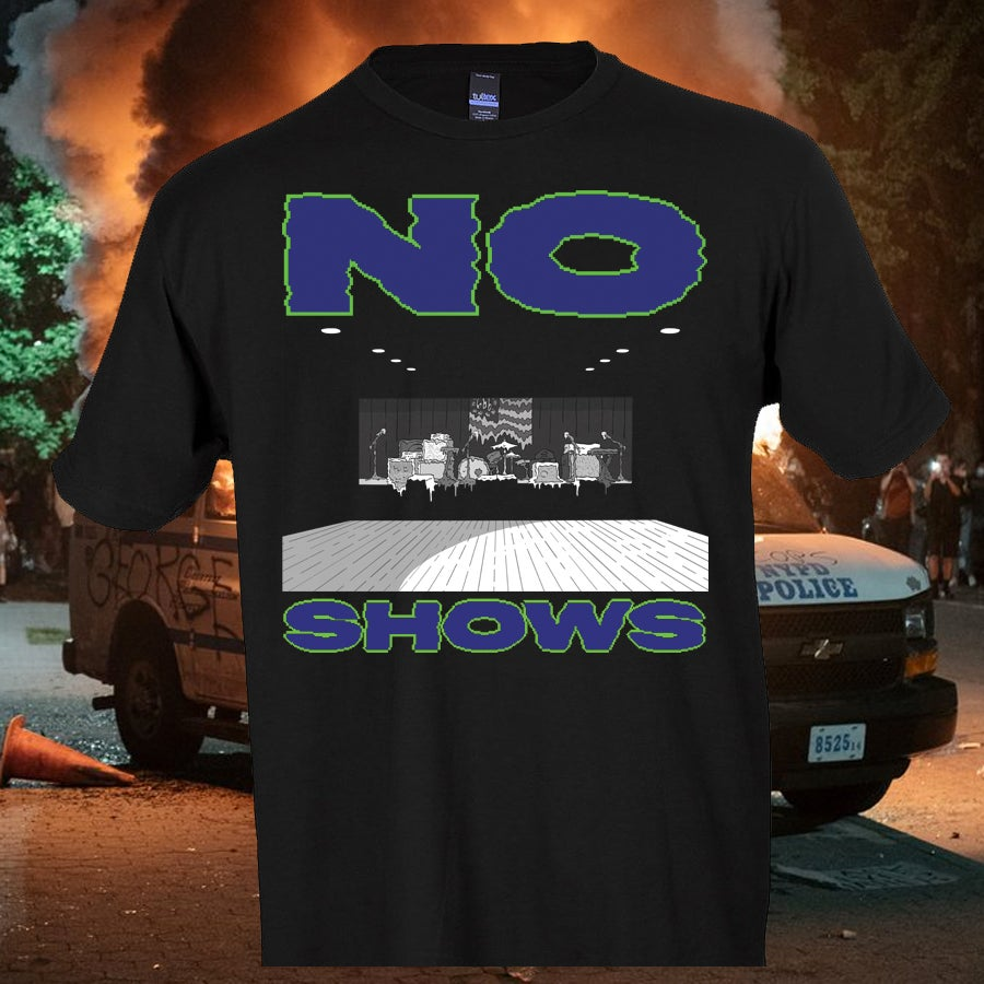 Image of  No Shows Tee
