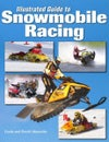 NF - Illustrated Guide to Snowmobile Racing (by Linda and David Aksomitis)