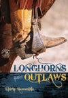 MG - Longhorns and Outlaws (by Linda Aksomitis)