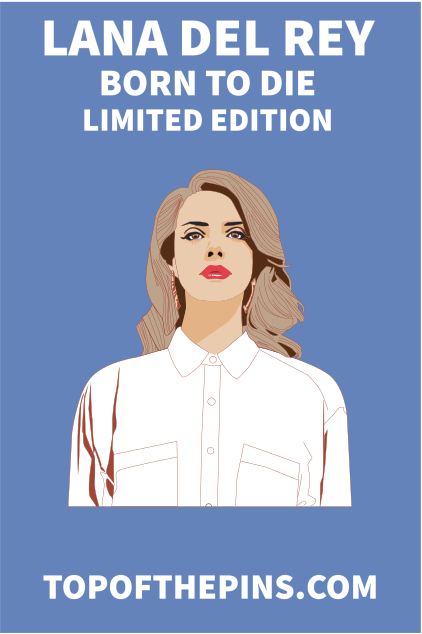 Lana Del Rey - Born to Die Limited Edition Pin Badge