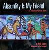 Absurdity is my Friend