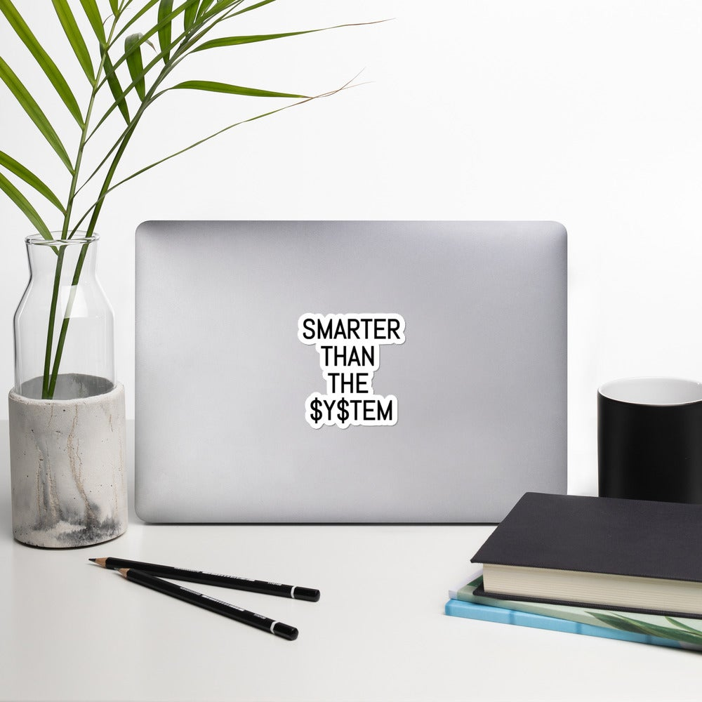 Smarter Than The System Stickers