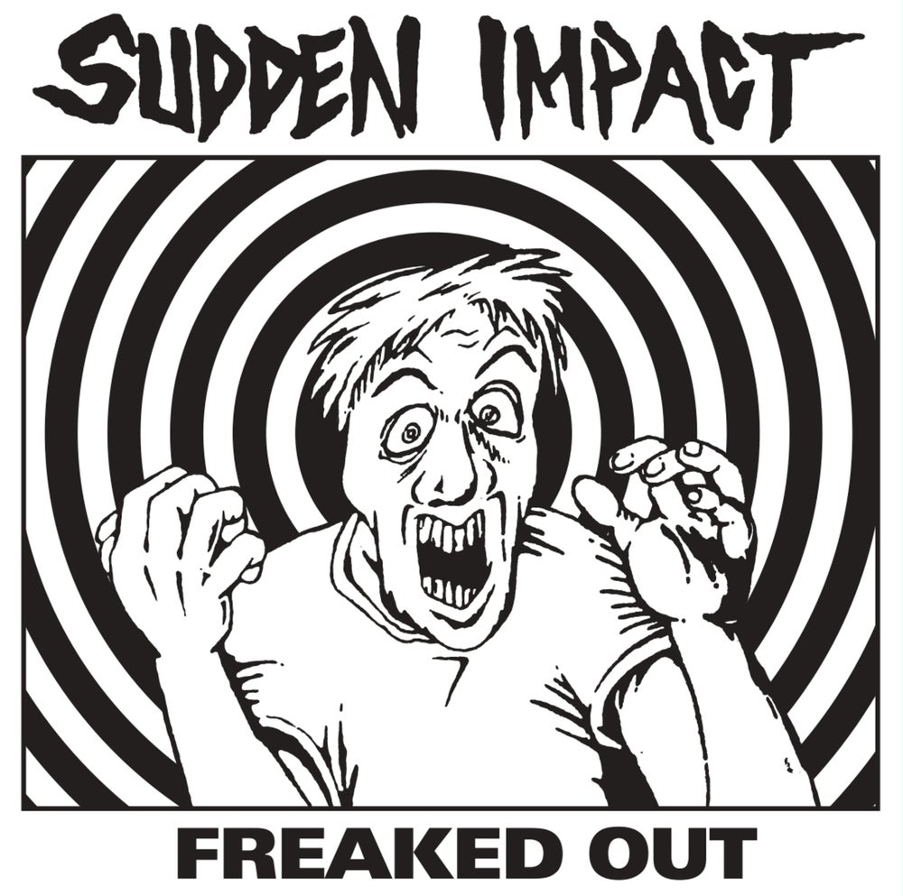 """Image of SUDDEN IMPACT - """"Freaked Out"""" 7"""" EP (1984) PREORDER 11/30/20"""