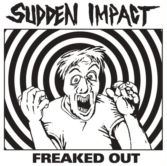"Image of SUDDEN IMPACT - ""FREAKED OUT"" 7"" EP (1984)"